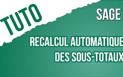 Trucs & Astuce 16 : recalcul automatique d'un sous-total sur SAGE 100c Gestion Commerciale