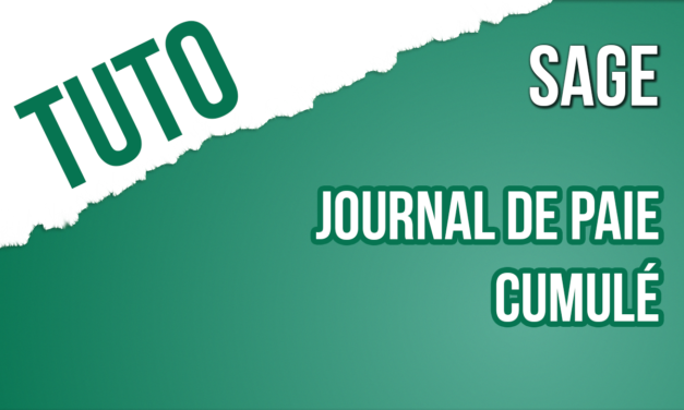 Trucs & Astuce 26 : Comment corriger un journal de paie cumulé
